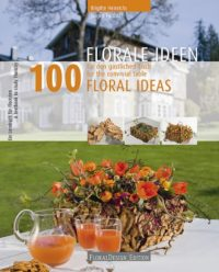 100 Florale ideen – 100 Floral Ideas
